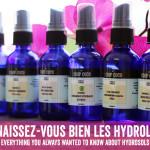 Connaissez-vous bien les hydrolats?