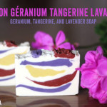 Geranium, tangerine, and lavender soap