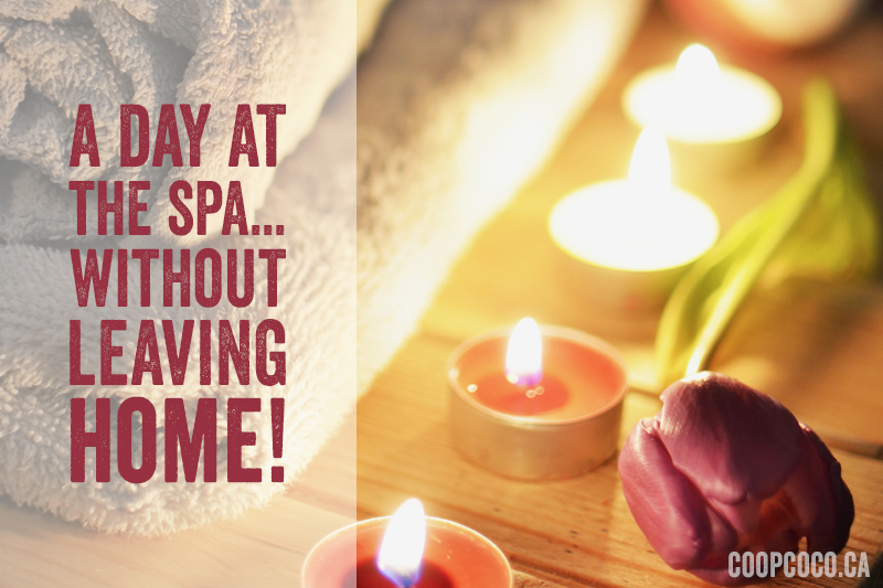 A day at the spa without leaving home!