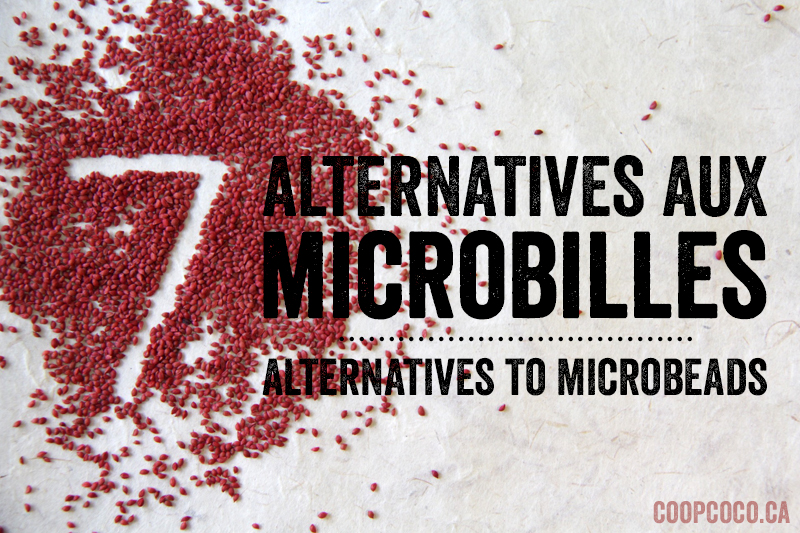 7 alternatives aux microbilles / 7 alternatives to microbeads