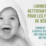 Liniment: nettoyant doux pour les fesses de bébé