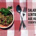 Salade de lentilles aux huiles essentielles de Michel Turbide
