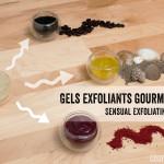 Gels exfoliants gourmands