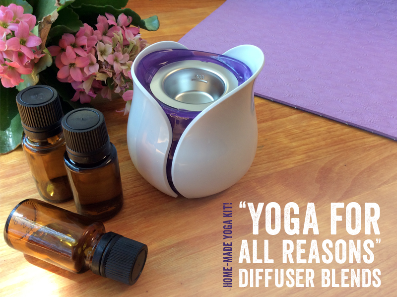 """""""Yoga for all reasons"""" diffuser blends"""