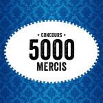 Concours: 5000 mercis