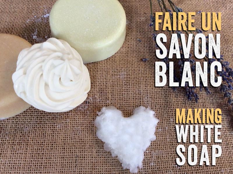 Comment faire un savon blanc