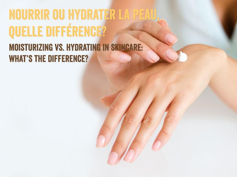 Nourrir ou hydrater la peau