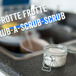 Rub-a-Scrub-Scrub your dishes with this recipe