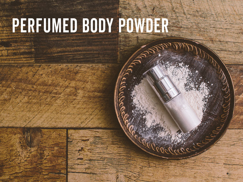 How to make a perfumed body powder